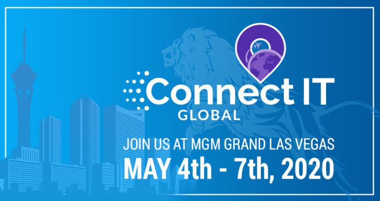 Connect IT Global 2020 - Join Us At MGM Grand Las Vegas - May 4th - 7th, 2020