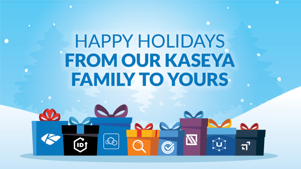 Happy Holidays From Our Kaseya Family to Yours